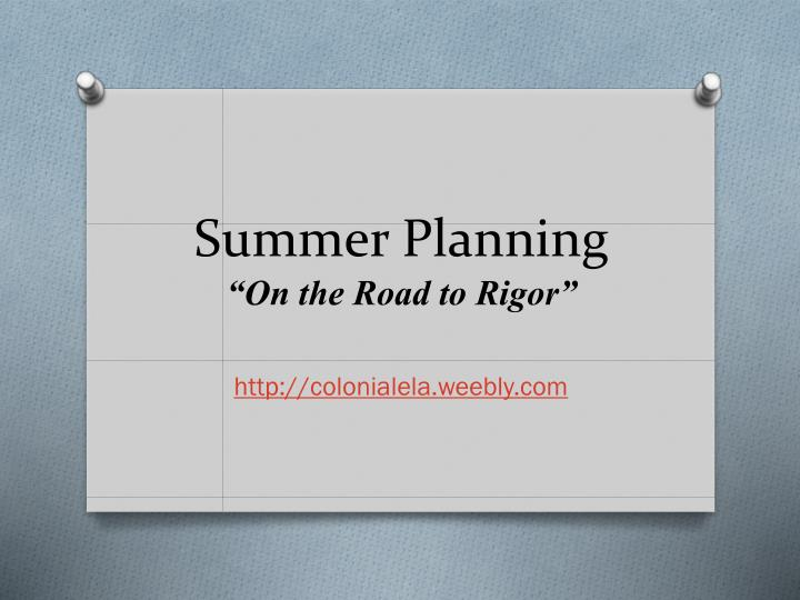 Summer planning on the road to rigor