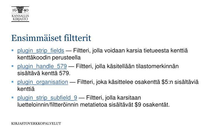 Ensimmäiset filtterit