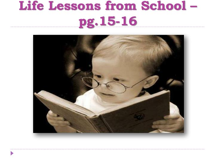Life Lessons from School – pg.15-16
