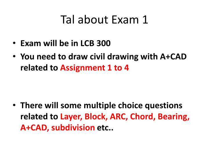 Tal about Exam 1