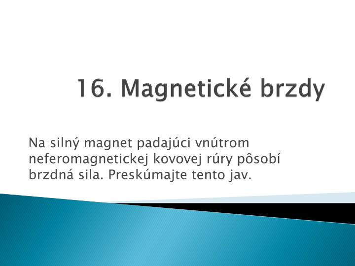16 magnetick brzdy