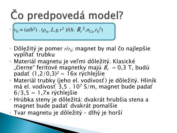 Čo predpovedá model?