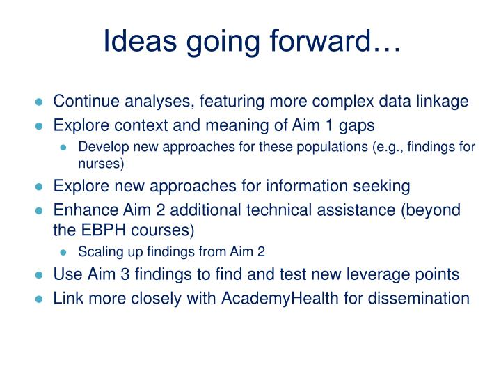 Ideas going forward…