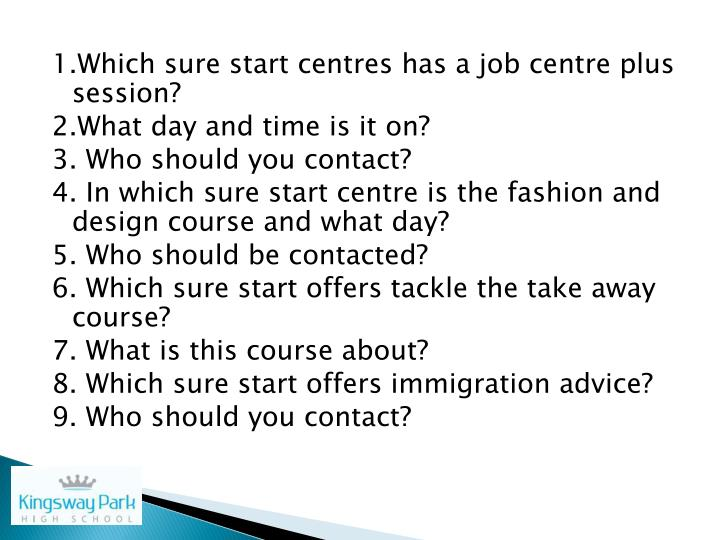 1.Which sure start centres has a job centre plus session?