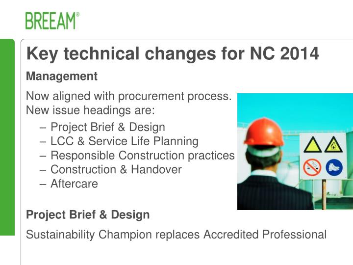 Key technical changes for NC 2014