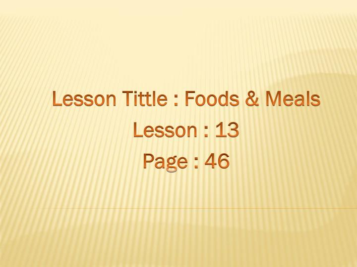 Lesson Tittle : Foods & Meals
