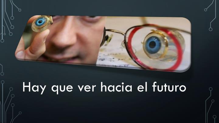 Hay que ver hacia el futuro
