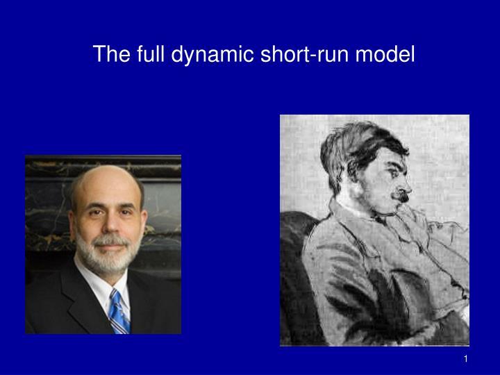 The full dynamic short-run model