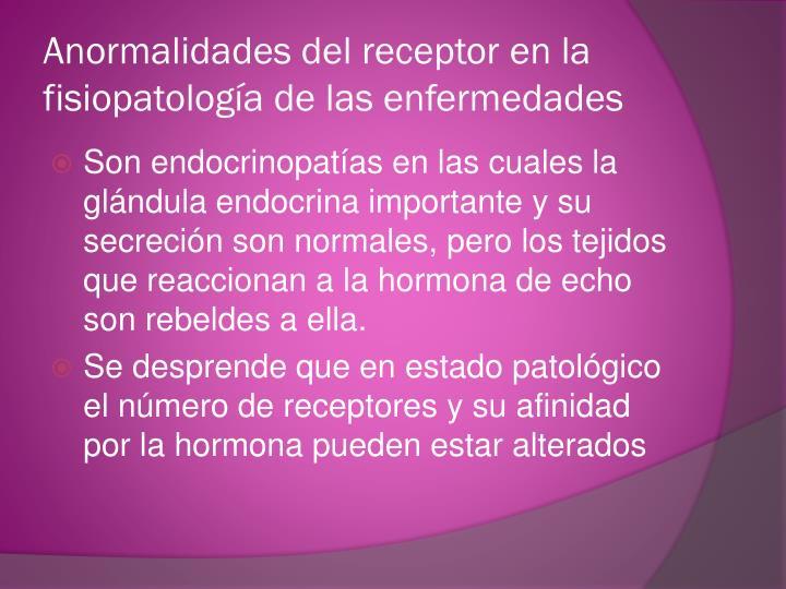 Anormalidades del receptor en la fisiopatología de las enfermedades