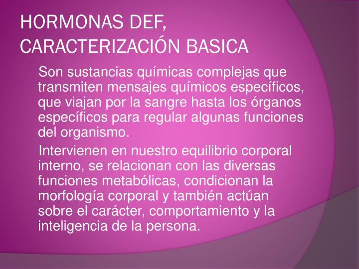 HORMONAS DEF, CARACTERIZACIÓN BASICA