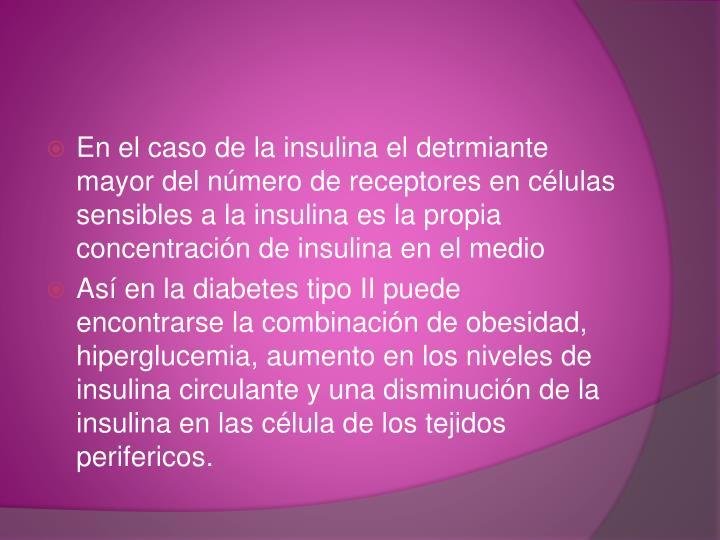 En el caso de la insulina el