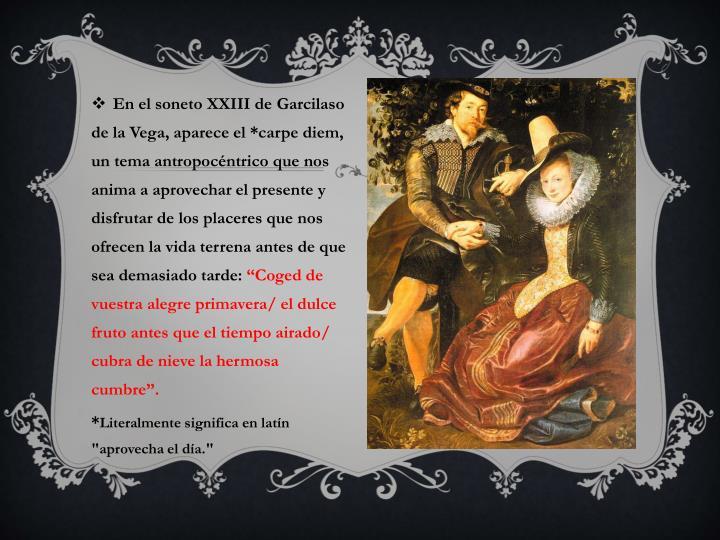 En el soneto XXIII deGarcilaso de la