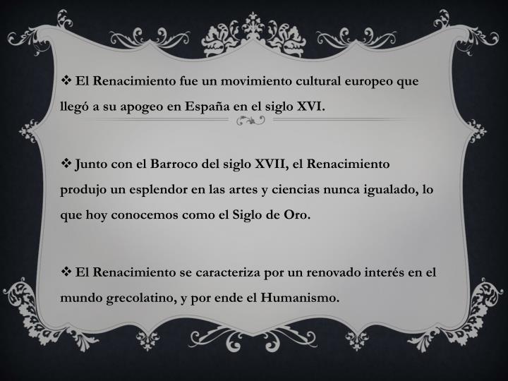 El Renacimiento fue un movimiento cultural europeo que llegó a su apogeo en España en el siglo XVI.