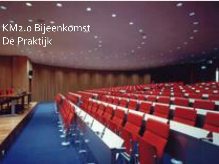 KM2.0 Bijeenkomst