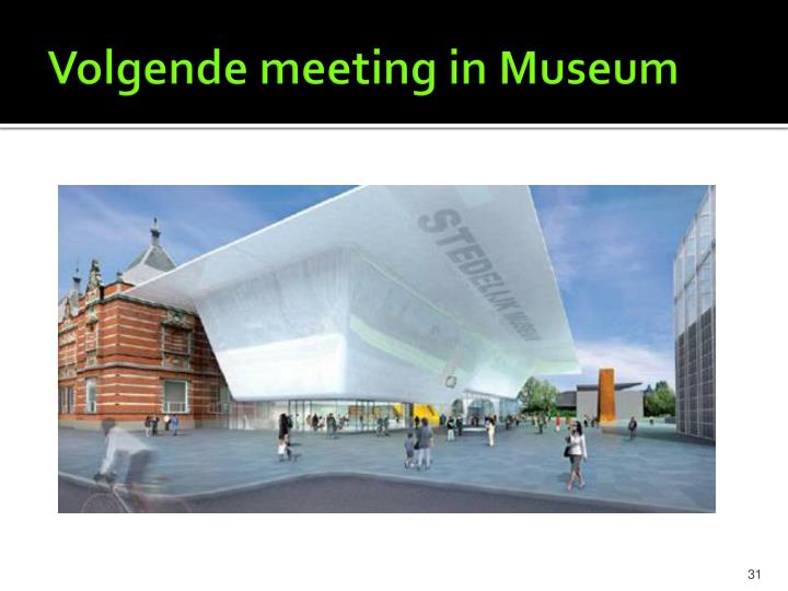Volgende meeting in Museum