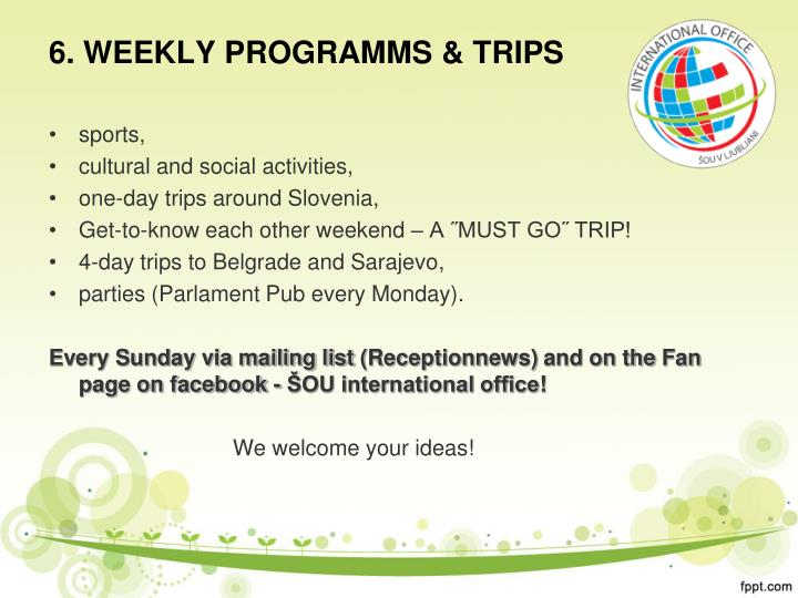 6. WEEKLY PROGRAMMS & TRIPS