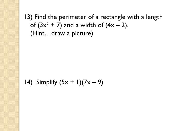 13) Find the perimeter of a rectangle with a length of (3x