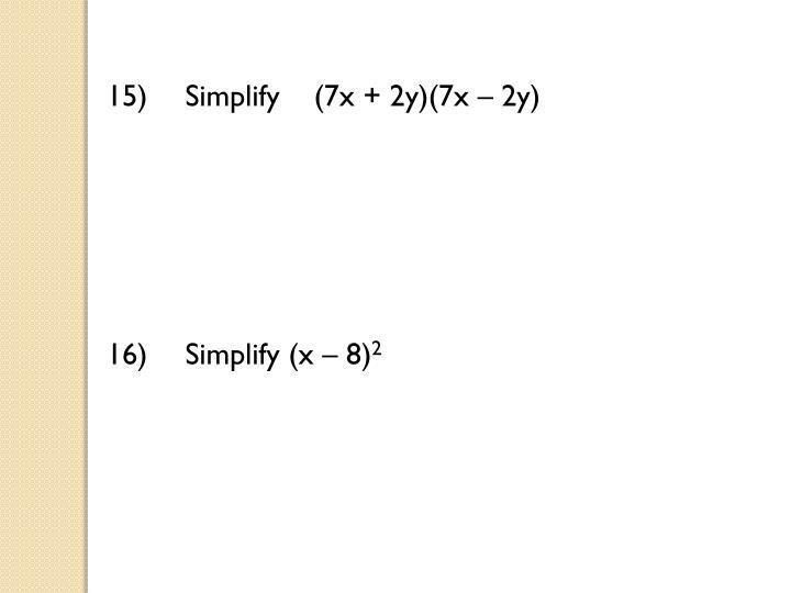 Simplify    (7x + 2y)(7x – 2y)