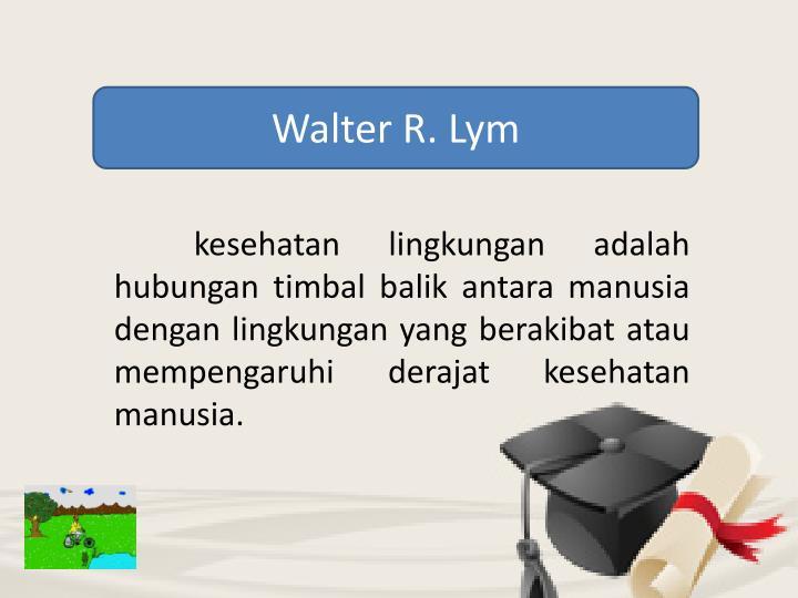 Walter R. Lym