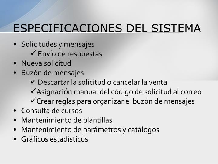 ESPECIFICACIONES DEL SISTEMA