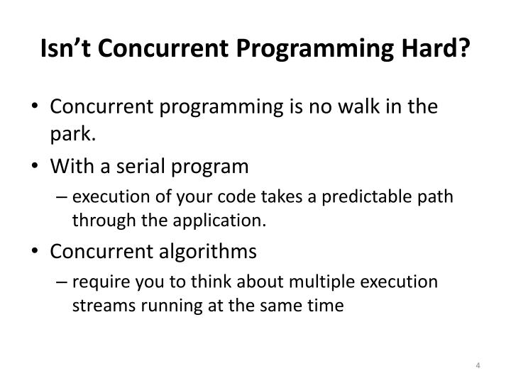 Isn't Concurrent Programming Hard?