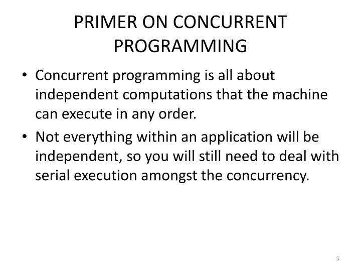 PRIMER ON CONCURRENT PROGRAMMING