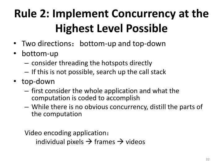 Rule 2: Implement Concurrency at the Highest Level Possible