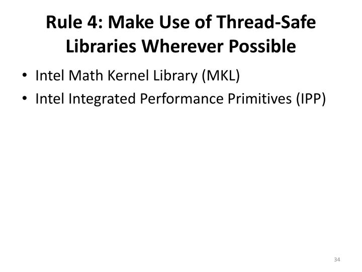 Rule 4: Make Use of Thread-Safe Libraries Wherever Possible