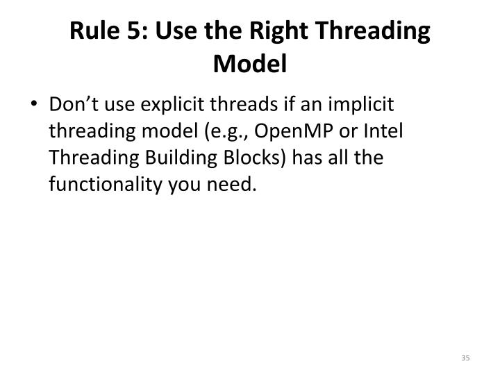Rule 5: Use the Right Threading Model
