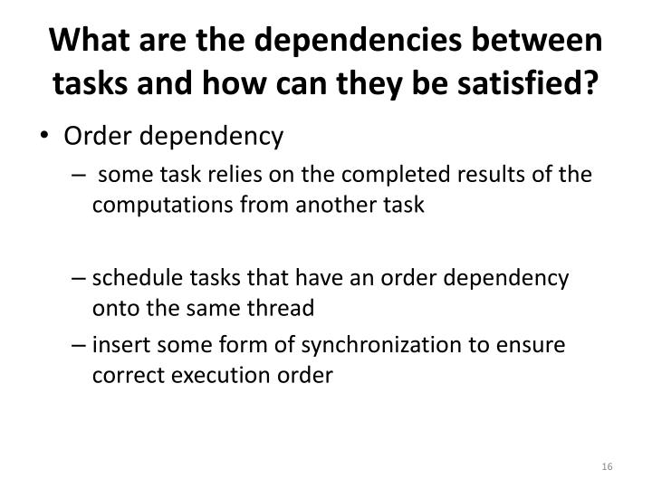 What are the dependencies between tasks and how can they be satisfied?