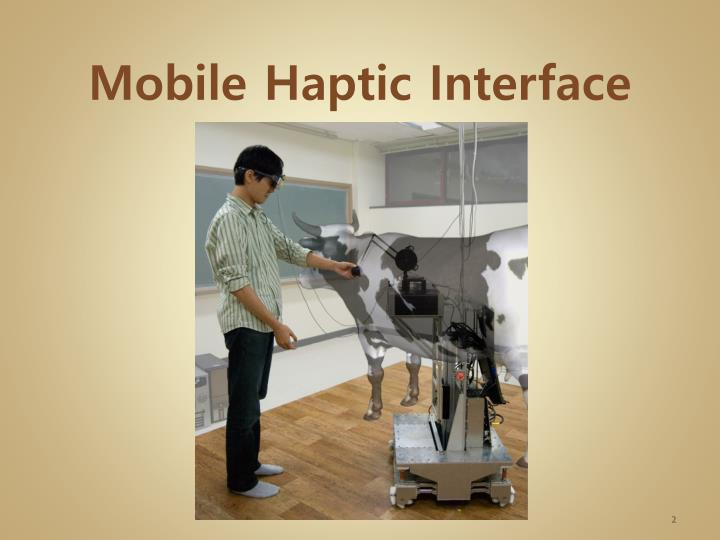 Mobile haptic interface
