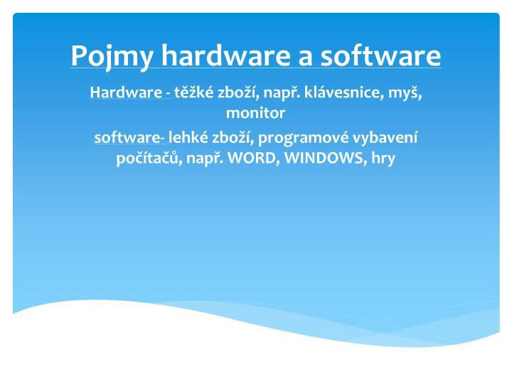 Pojmy hardware a software