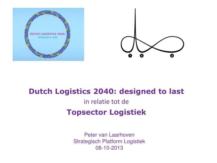 Dutch logistics 2040 designed to last in relatie tot de topsector logistiek