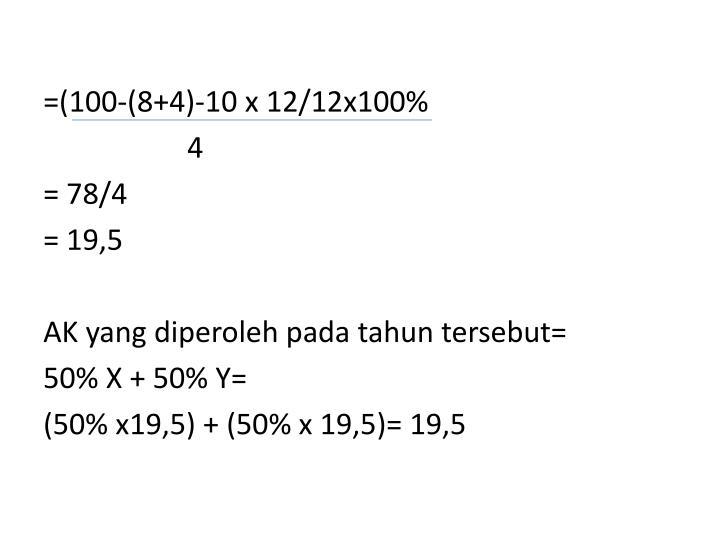 =(100-(8+4)-10 x 12/12x100%