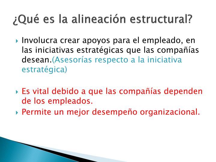 ¿Qué es la alineación estructural?