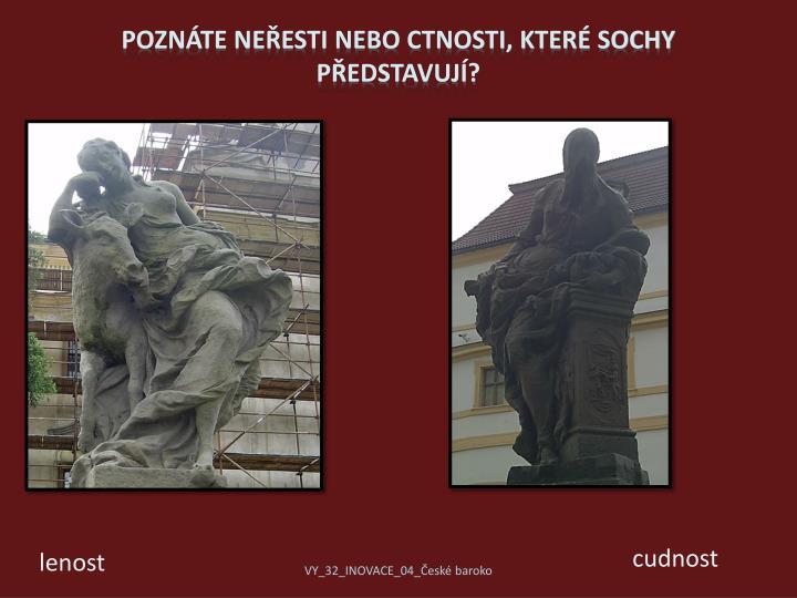 Poznáte neřesti nebo ctnosti, které sochy představují?