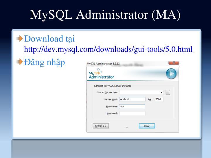 MySQL Administrator (MA)