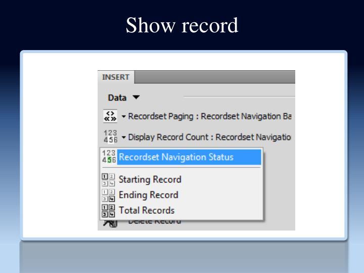 Show record