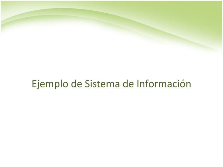 Ejemplo de Sistema de Información