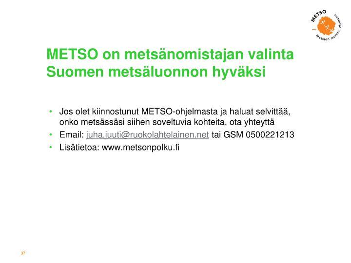 METSO on metsänomistajan valinta Suomen metsäluonnon hyväksi