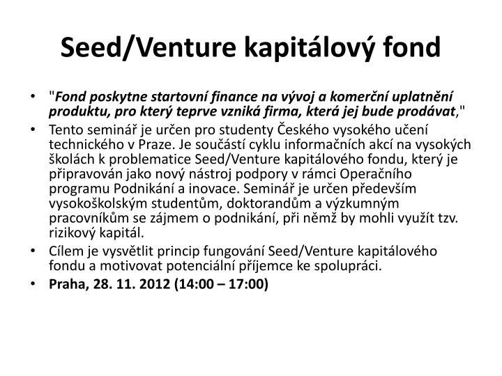 Seed/Venture