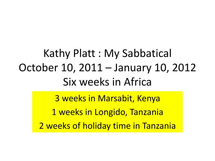 kathy platt my sabbatical october 10 2011 january 10 2012 six weeks in africa