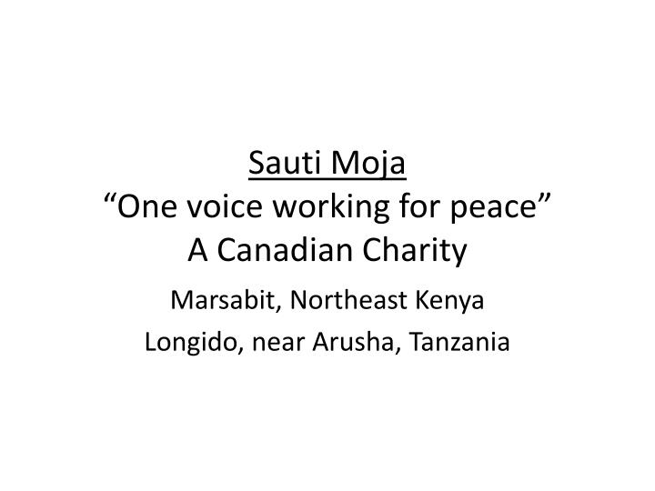 Sauti moja one voice working for peace a canadian charity