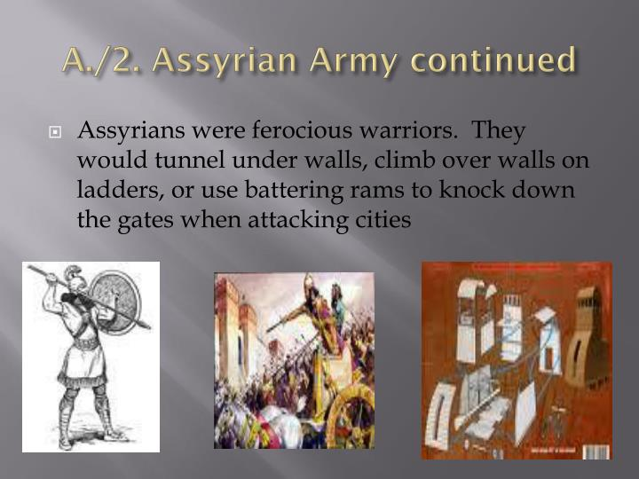 A./2. Assyrian Army continued