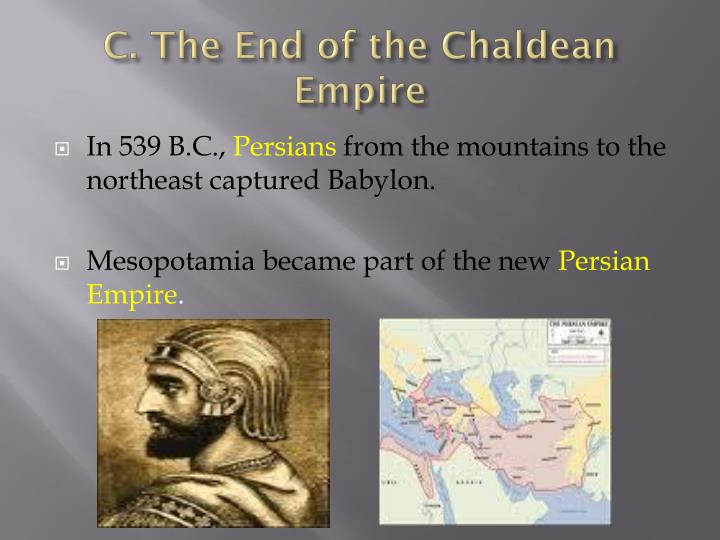 C. The End of the Chaldean Empire