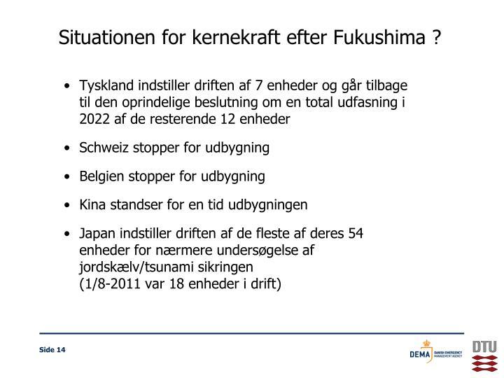 Situationen for kernekraft efter Fukushima ?