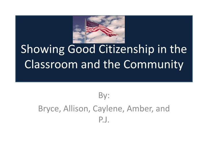 Showing good citizenship in the classroom and the community