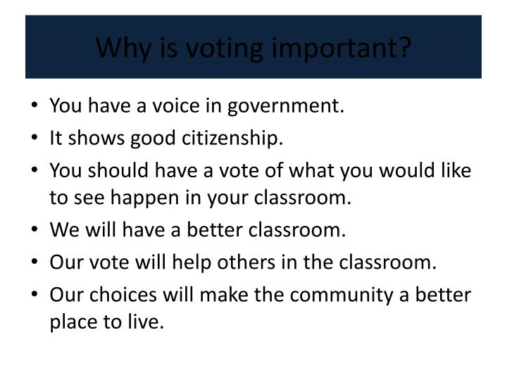 Why is voting important?