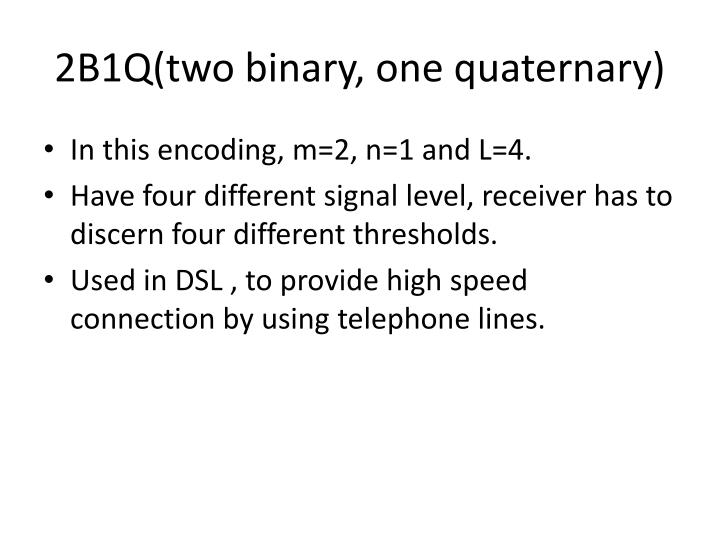 2B1Q(two binary, one quaternary)