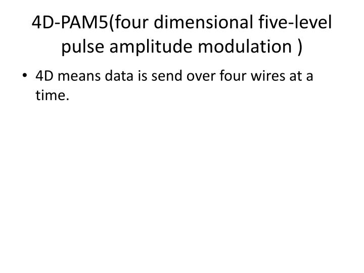 4D-PAM5(four dimensional five-level pulse amplitude modulation )